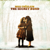 MISS FRAULEIN-THE SECRET BOND
